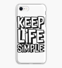 Keep Life Simple iPhone Case/Skin