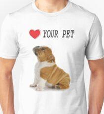 Love Your Pet Dog  Unisex T-Shirt
