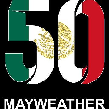 Mayweather 50 (MEXICO) by Apparellel