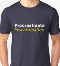 Procrastinate Procrastinating T-Shirt