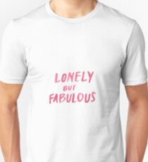 Lonely But Fabulous  T-Shirt