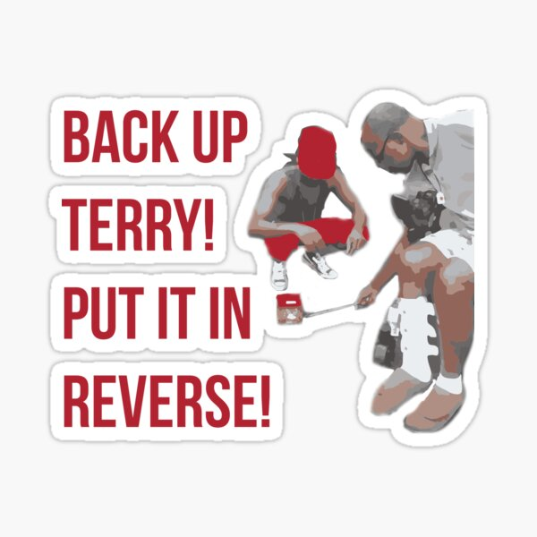 Back Up Terry! Put it in Reverse! Sticker