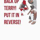 Sichern Sie Terry! Setzen Sie es in Reverse! von kdelitto