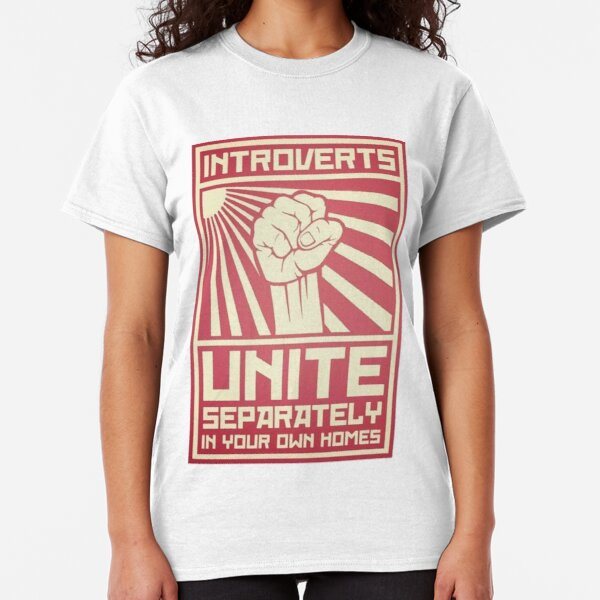 Introverts - Unite! Separately... At Home... Classic T-Shirt