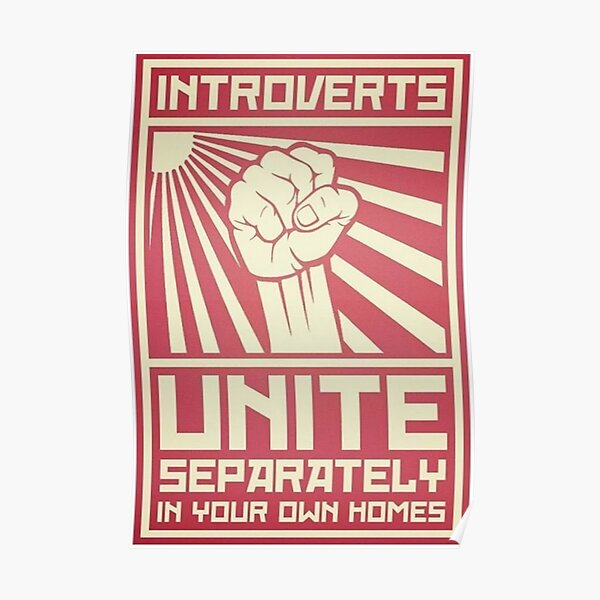 Introverts - Unite! Separately... At Home... Poster