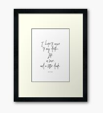 I hope to arrive at my death - Atticus Framed Print