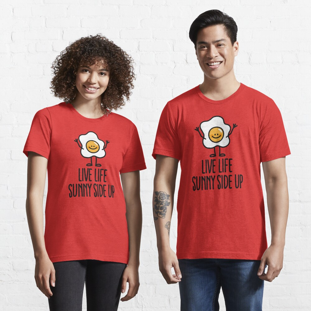 Live life sunny side up Essential T-Shirt