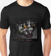 It's only a Game T-Shirt