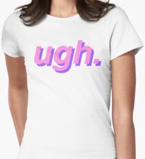 ugh Women's Fitted T-Shirt