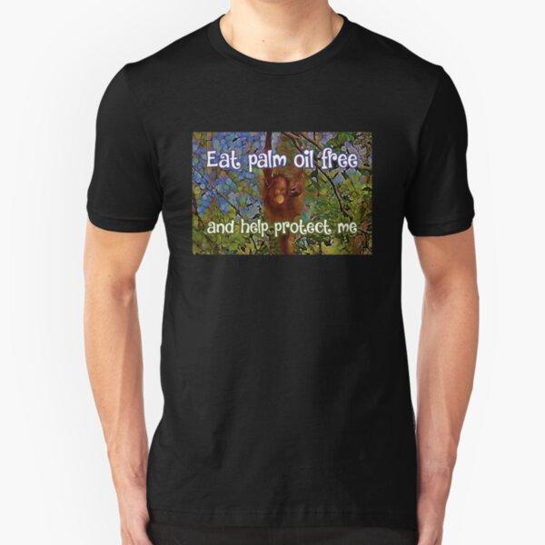 POI - Eat palm oil free Slim Fit T-Shirt