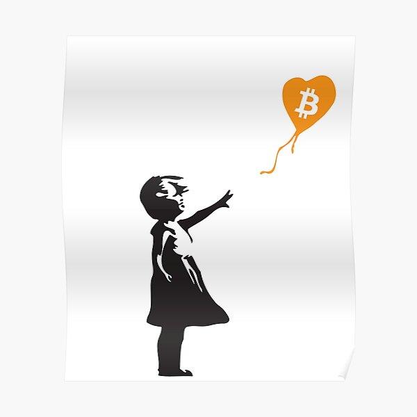 Bitcoin Balloon Girl - Banksy Loves Bitcoin Series (the ORIGINAL design) Poster