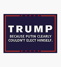 Anti-Trump Putin Elected You Photographic Print