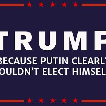 Anti-Trump Putin Elected You by Sub-cdteFrankie