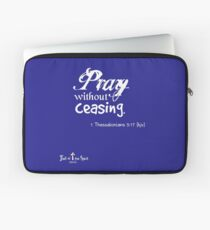Pray without ceasing. 1 Thessalonians 5:17 kjv white text Laptop Sleeve