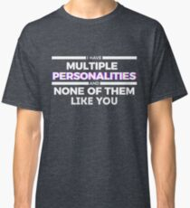 Schizophrenia Multiple Personalities Disorder Classic T-Shirt
