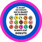 Eat Donuts! by Nick  Taylor