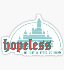 hopeless is just a state of mind Sticker