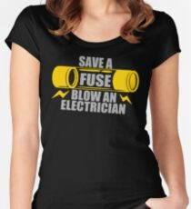 Save A Fuse Blow An Electrician Women's Fitted Scoop T-Shirt