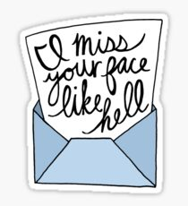 I Miss Your Face like Hell Sticker