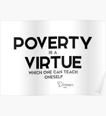 poverty is a virtue - diogenes Poster
