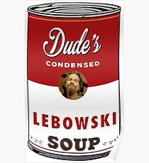 The Dude Soup Poster