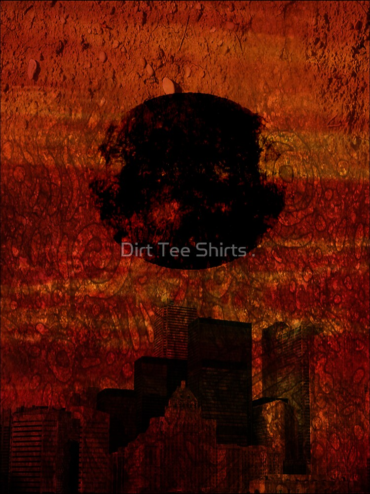 Dirty City by Dirt Tee Shirts .