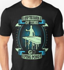 Stop Hands Of Time Go Ping Pong Outdoors Tshirt T-Shirt  T-Shirt