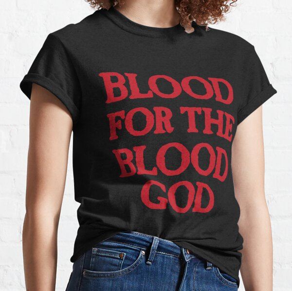 Blood for the Blood God Classic T-Shirt