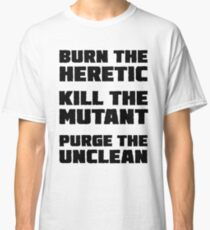 Burn the Heretic Classic T-Shirt