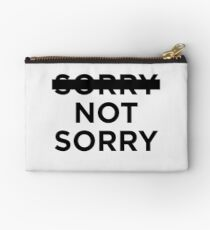 -sorry- not sorry Studio Pouch