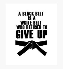A Black Belt Is A White Belt Karate Tae Kwon Do Photographic Print