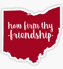Ohio State How Firm Thy Friendship Sticker