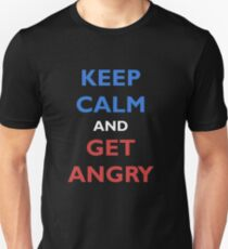 KEEP CALM AND GET ANGRY T-Shirt