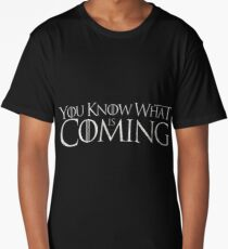 GAME 'YOU KNOW WHAT IS COMING' T for Thrones Winter T Shirt Long T-Shirt