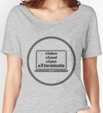 eXplore eXpand eXploit eXterminate 4x Strategy Exploration Games  Women's Relaxed Fit T-Shirt