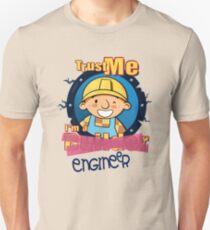 Bob - Trust Me, I'm an Engineer T-Shirt