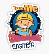 Bob - Trust Me, I'm an Engineer Sticker