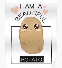 I AM A BEAUTIFUL POTATO Poster