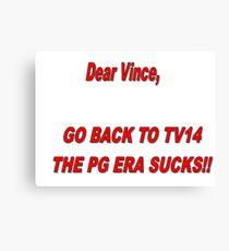 WWE- Bring Back TV14  Canvas Print