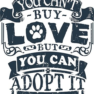 adopt can buy love by BrokerRon