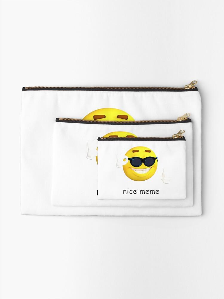 nice meme emoji   Zipper Pouch