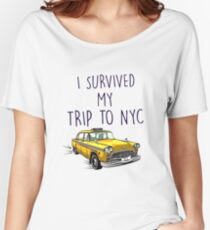 i survived my trip to nyc (high quality) Women's Relaxed Fit T-Shirt