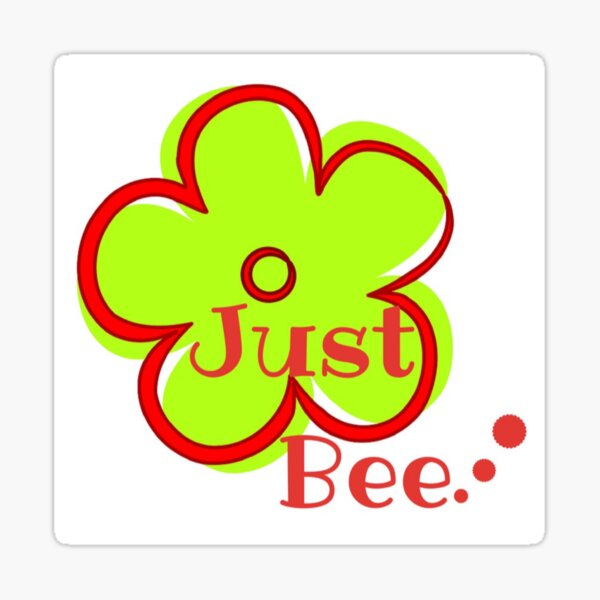 Just Bee.. Sticker