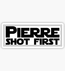 Pierre Shot First- Black Font with Rectangle Sticker