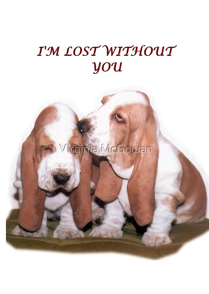 I'm Lost without You by Virginia McGowan