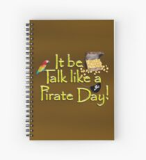 Pirate Talk Text - IT Be Talk Like a Pirate Day! Spiral Notebook