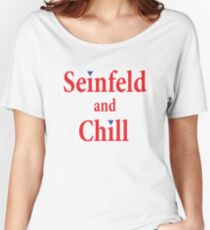 Seinfeld and Chill Women's Relaxed Fit T-Shirt