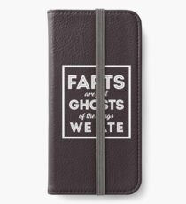 Farts Are Ghosts Of The Things We Ate iPhone Wallet/Case/Skin