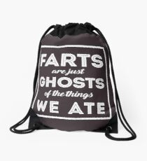 Farts Are Ghosts Of The Things We Ate Drawstring Bag