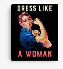 Dress Like a Woman -  Make History and Stay Nasty Canvas Print